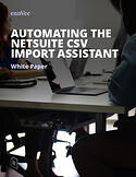 NetSuite CSV Import Assistant Automation White Paper Image